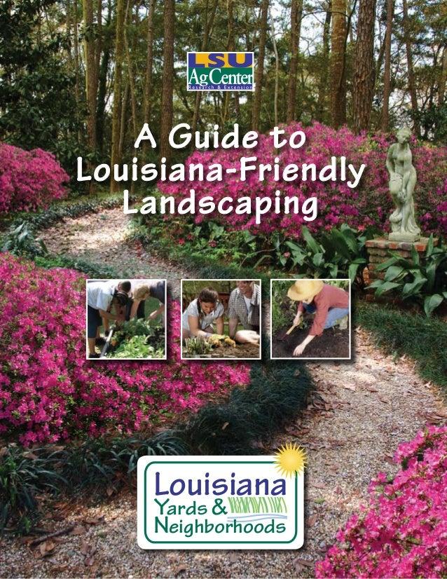 A Guide toLouisiana-Friendly   Landscaping    Louisiana    Yards &    Neighborhoods