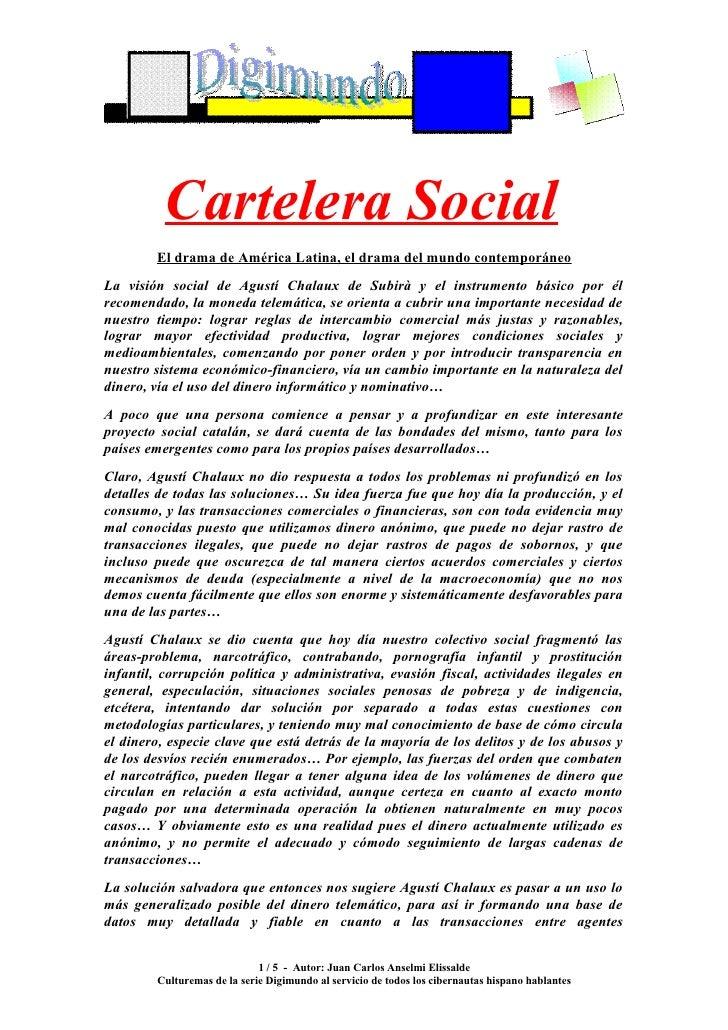 Cartelera Social         El drama de América Latina, el drama del mundo contemporáneo La visión social de Agustí Chalaux d...