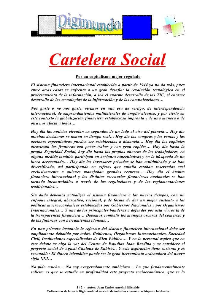 Cartelera Social                             Por un capitalismo mejor regulado El sistema financiero internacional estable...