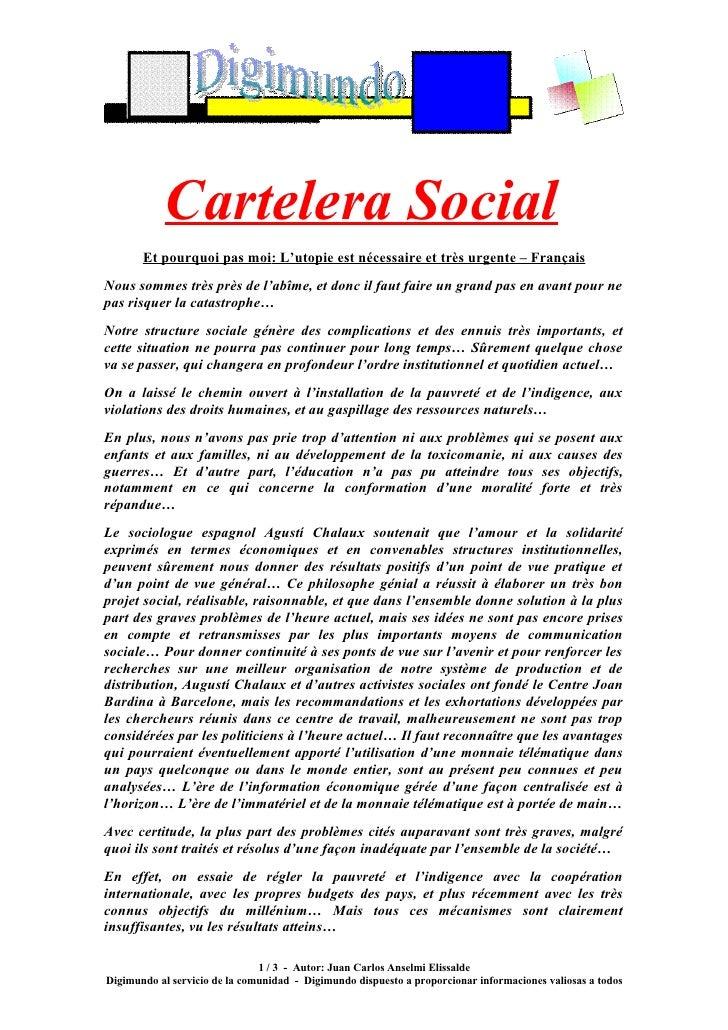 Cartelera Social        Et pourquoi pas moi: L'utopie est nécessaire et très urgente – Français Nous sommes très près de l...