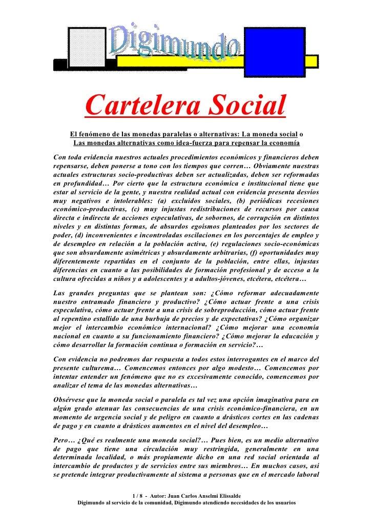 Cartelera Social      El fenómeno de las monedas paralelas o alternativas: La moneda social o       Las monedas alternativ...