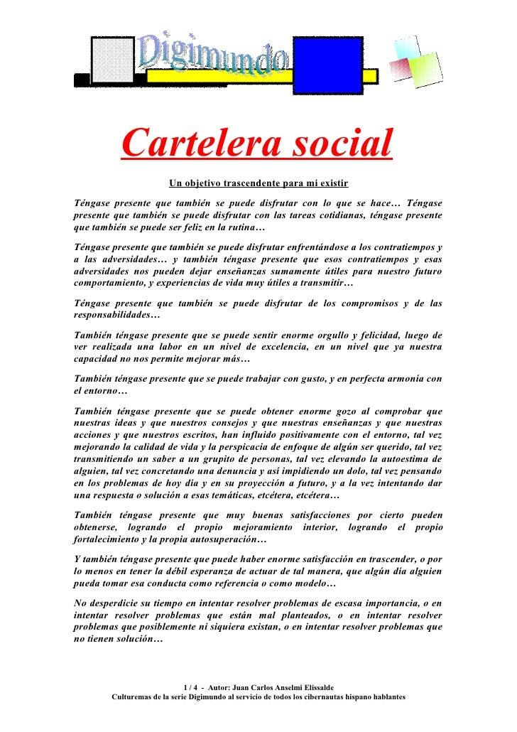 Cartelera social                         Un objetivo trascendente para mi existir Téngase presente que también se puede di...