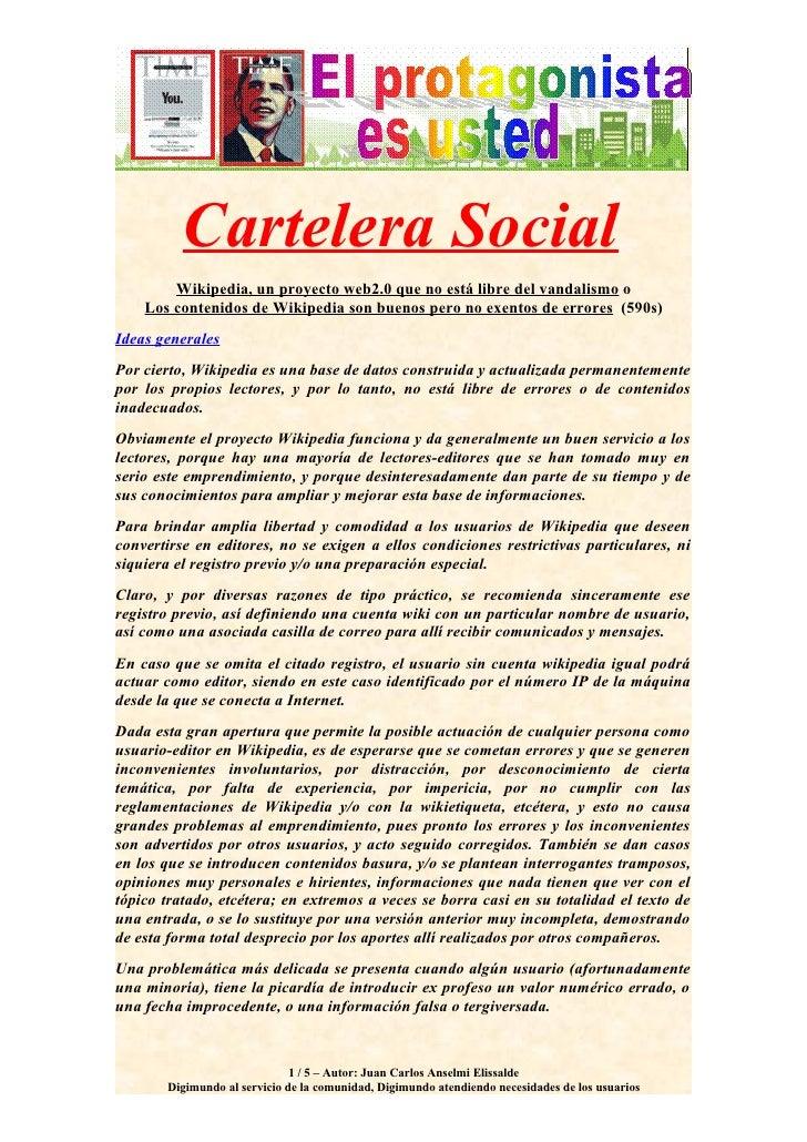 Cartelera Social         Wikipedia, un proyecto web2.0 que no está libre del vandalismo o     Los contenidos de Wikipedia ...