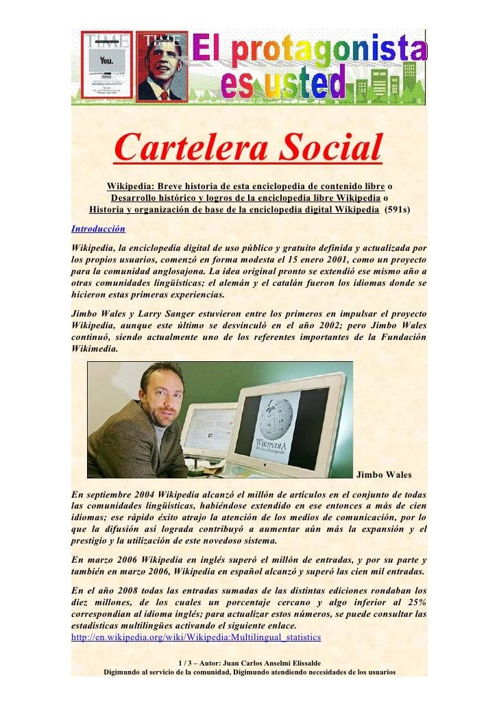 Cartelera Social         Wikipedia: Breve historia de esta enciclopedia de contenido libre o          Desarrollo histórico...
