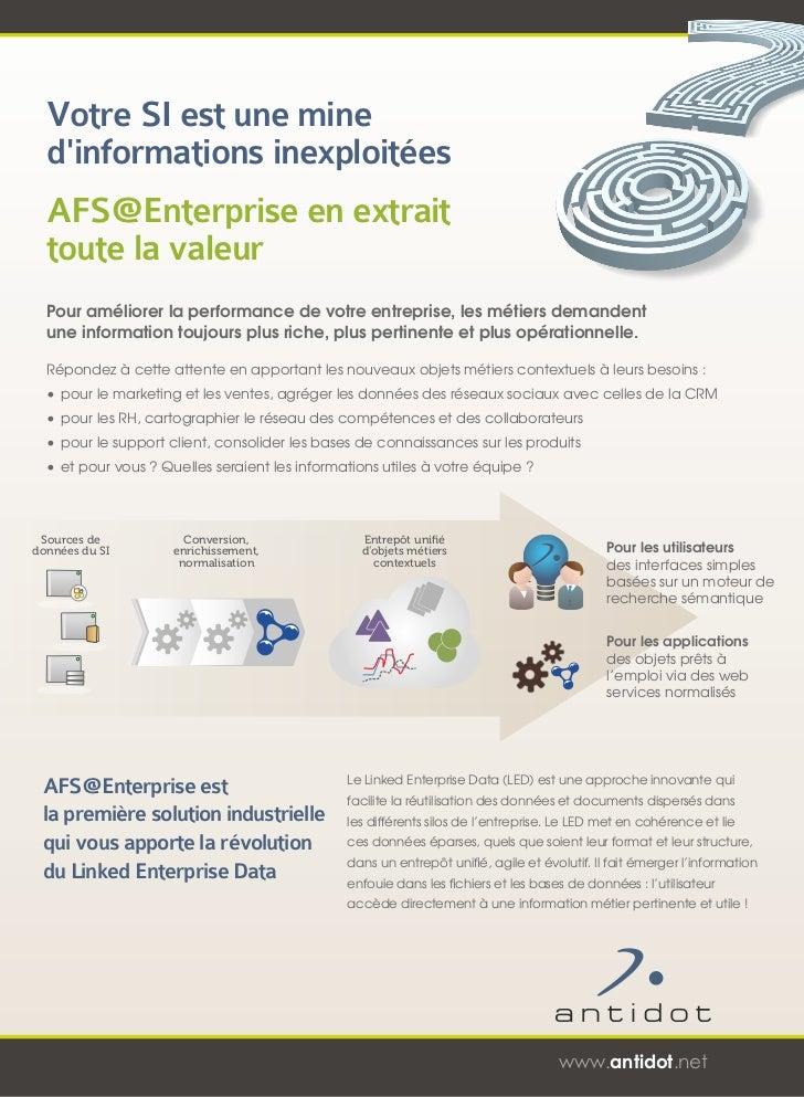 Votre SI est une mine  dinformations inexploitées  AFS@Enterprise en extrait  toute la valeur  Pour améliorer la performan...