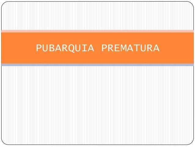 PUBARQUIA PREMATURA