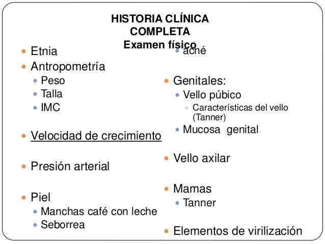  Etnia  Antropometría  Peso  Talla  IMC  Velocidad de crecimiento  Presión arterial  Piel  Manchas café con leche...