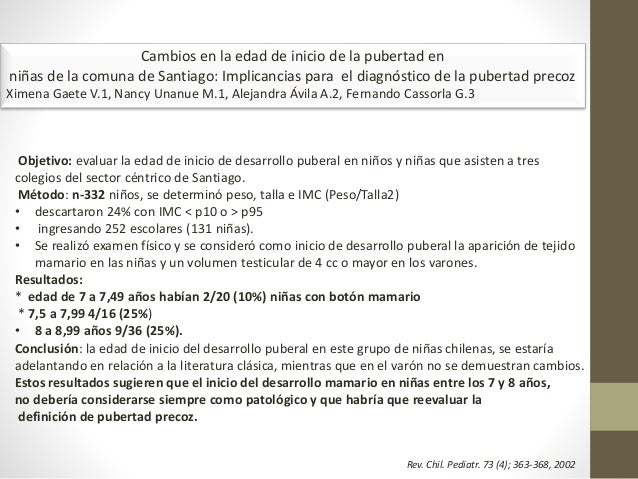 Cambios en la edad de inicio de la pubertad en niñas de la comuna de Santiago: Implicancias para el diagnóstico de la pube...