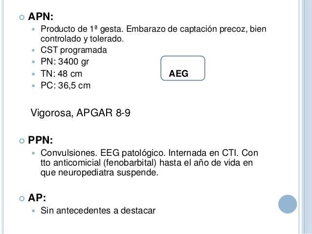  APN:  Producto de 1ª gesta. Embarazo de captación precoz, bien controlado y tolerado.  CST programada  PN: 3400 gr  ...