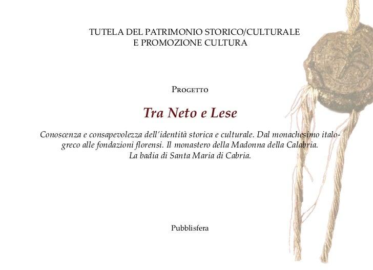 TUTELA DEL PATRIMONIO STORICO/CULTURALE                     E PROMOZIONE CULTURA                                     Proge...