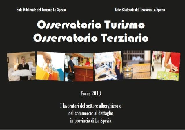 Ente Bilaterale del Turismo La Spezia  Ente Bilaterale del Terziario La Spezia  OSSERVATORIO TURISMO – OSSERVATORIO TERZIA...