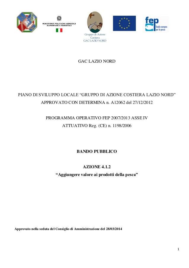 """Gruppo di Azione Costiera GAC LAZIO NORD 1 GAC LAZIO NORD PIANO DI SVILUPPO LOCALE """"GRUPPO DI AZIONE COSTIERA LAZIO NORD"""" ..."""