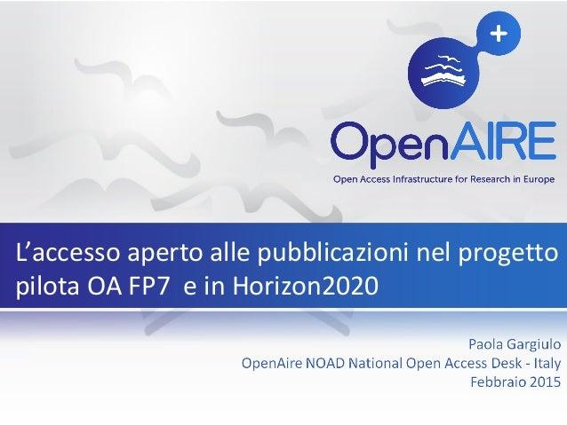 L'accesso aperto alle pubblicazioni nel progetto pilota OA FP7 e in Horizon2020