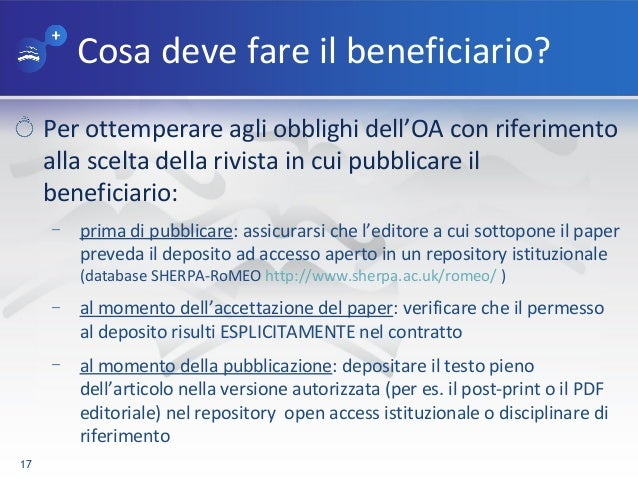Cosa deve fare il beneficiario? Per ottemperare agli obblighi dell'OA con riferimento alla scelta della rivista in cui pub...