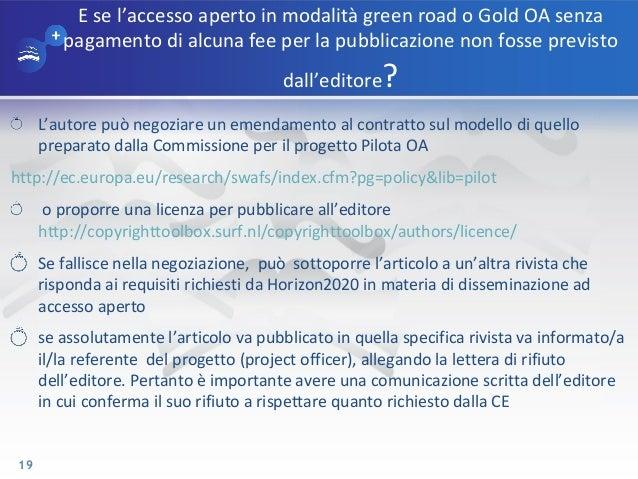 E se l'accesso aperto in modalità green road o Gold OA senza pagamento di alcuna fee per la pubblicazione non fosse previs...