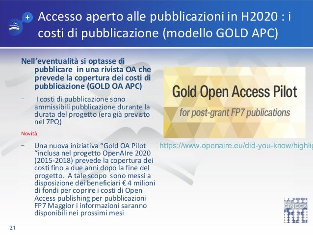 Accesso aperto alle pubblicazioni in H2020 : i costi di pubblicazione (modello GOLD APC) Nell'eventualità si optasse di pu...