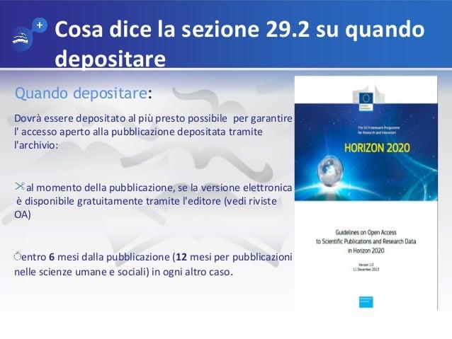 Cosa dice la sezione 29.2 su quando depositare Quando depositare: Dovrà essere depositato al più presto possibile per gara...