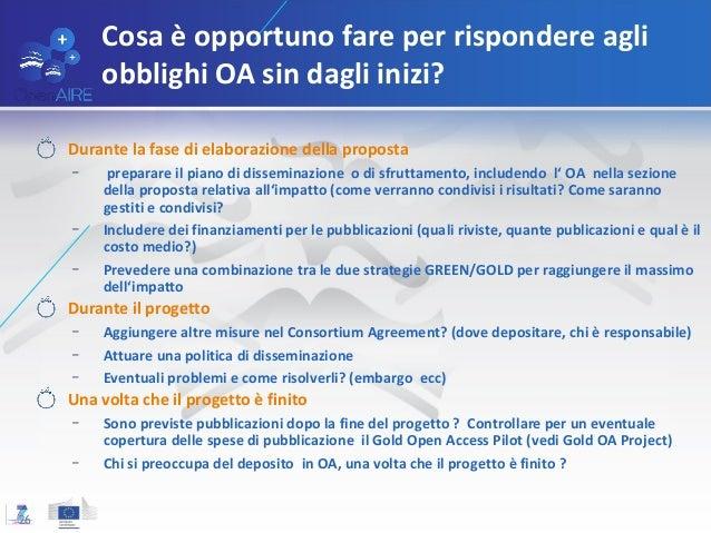 Cosa è opportuno fare per rispondere agli obblighi OA sin dagli inizi? Durante la fase di elaborazione della proposta – pr...