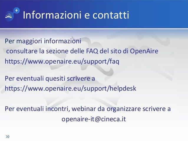 Informazioni e contatti Per maggiori informazioni consultare la sezione delle FAQ del sito di OpenAire https://www.openair...