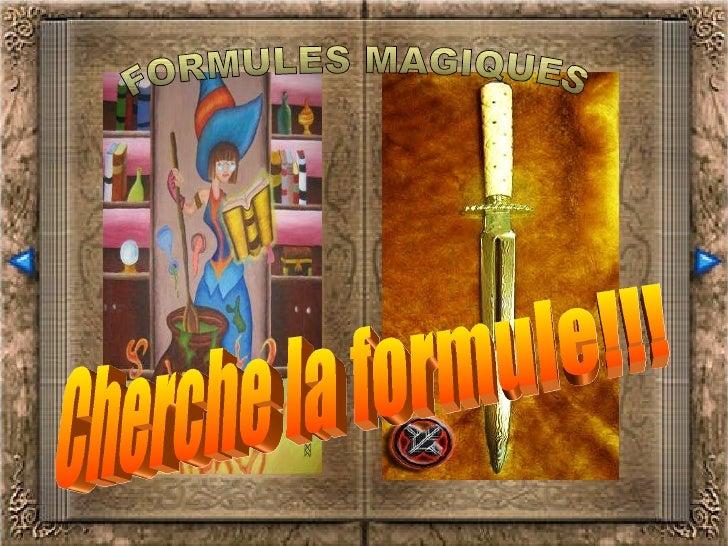 FORMULES MAGIQUES Cherche la formule!!!