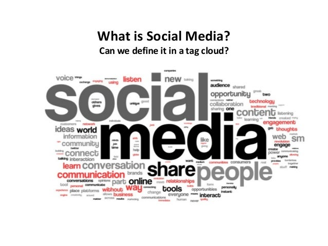 What is Social Media? Can we define it in a tag cloud?