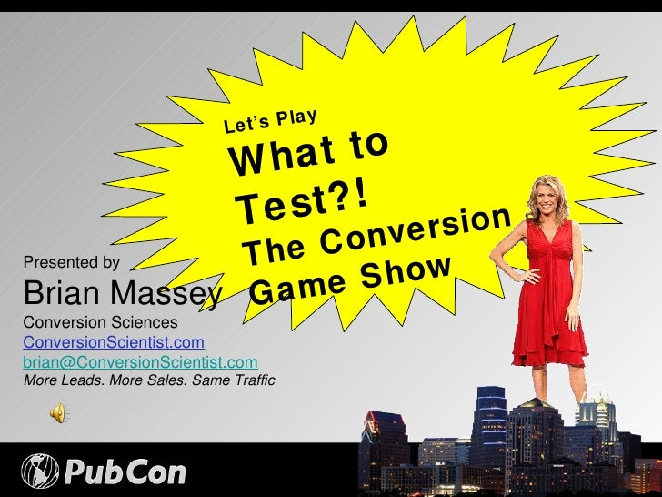 Presented by Brian Massey Conversion Sciences ConversionScientist.com [email_address] More Leads. More Sales. Same Traffic...