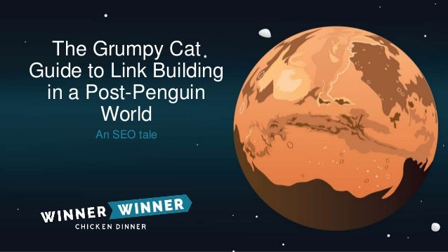 The Grumpy Cat Guide to Link Building in a Post-Penguin World An SEO tale