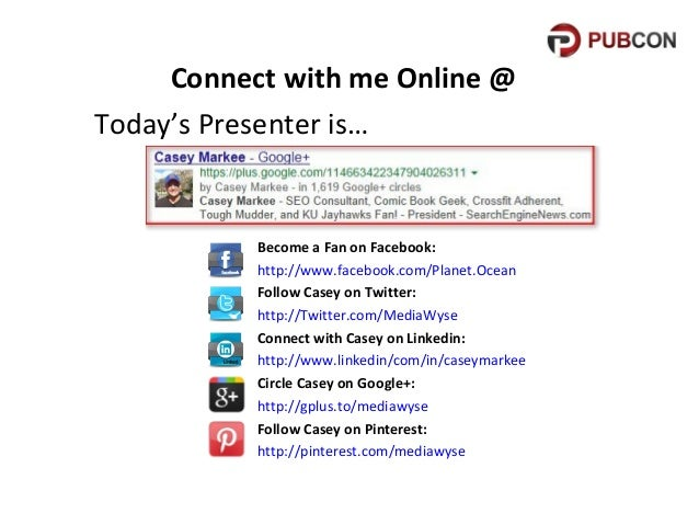 Connect with me Online @ Today's Presenter is…  Become a Fan on Facebook: http://www.facebook.com/Planet.Ocean Follow Case...