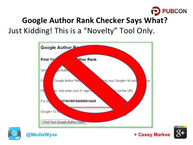 """Google Author Rank Checker Says What? Just Kidding! This is a """"Novelty"""" Tool Only.  @MediaWyse  + Casey Markee"""