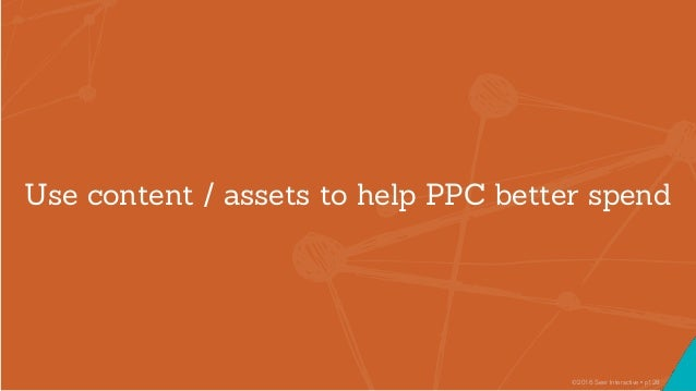Pubcon 2016 - How SEO's can Use PPC to hit their goals