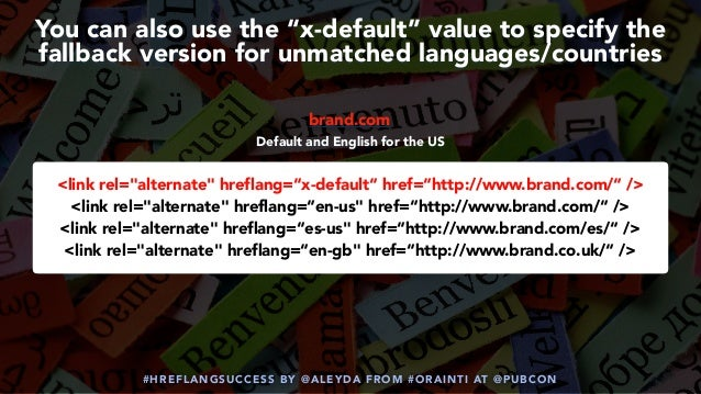 """#HREFLANGSUCCESS BY @ALEYDA FROM #ORAINTI AT @PUBCON You can also use the """"x-default""""value to specify the fallback versio..."""