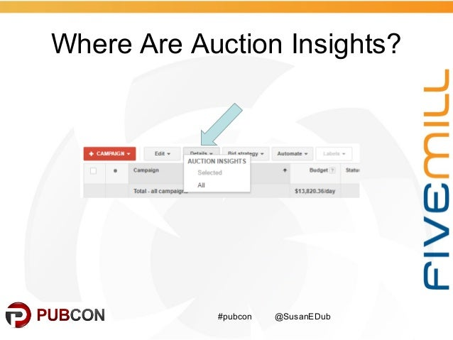 Where Are Auction Insights? #pubcon @SusanEDub