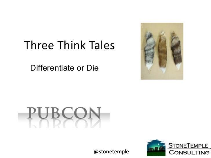 Three Think Tales Differentiate or Die