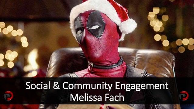 Social & Community Engagement Melissa Fach