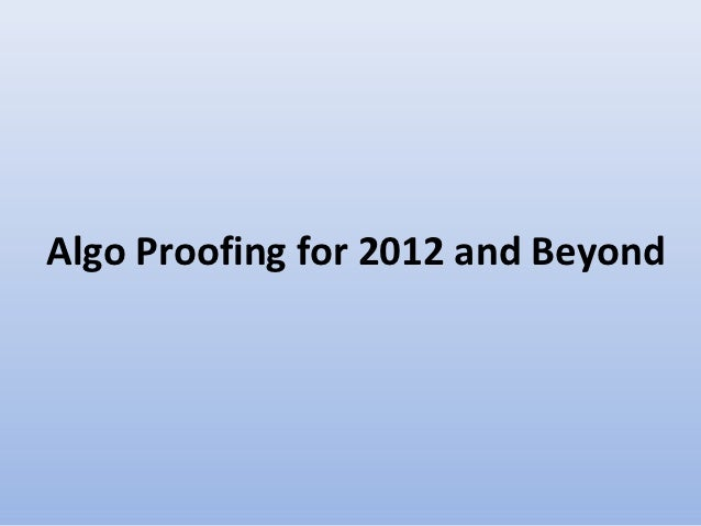 Algo Proofing for 2012 and Beyond