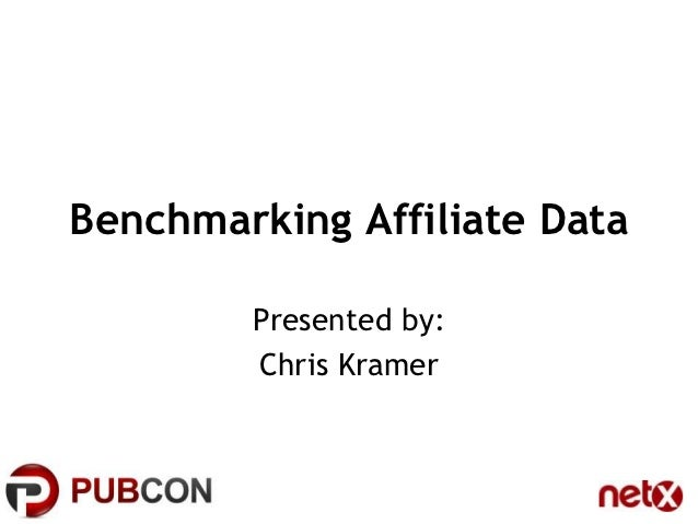 Benchmarking Affiliate Data        Presented by:        Chris Kramer