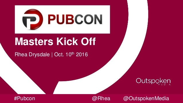 Masters Kick Off Rhea Drysdale | Oct. 10th 2016 #Pubcon @Rhea @OutspokenMedia