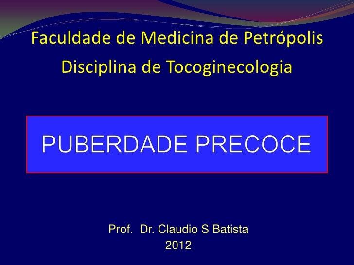 Faculdade de Medicina de Petrópolis   Disciplina de Tocoginecologia         Prof. Dr. Claudio S Batista                   ...