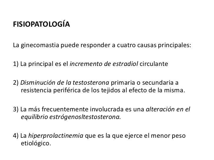 FISIOPATOLOGÍALa ginecomastia puede responder a cuatro causas principales:1) La principal es el incremento de estradiol ci...