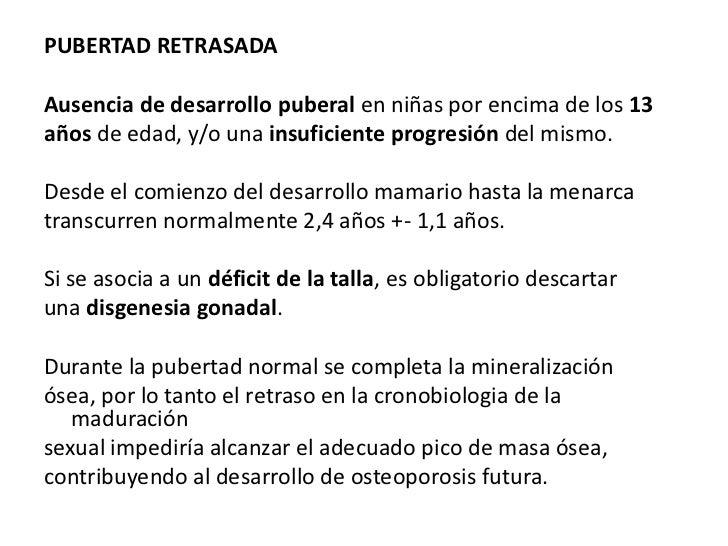 PUBERTAD RETRASADA ETIOLOGIARetraso Puberal ConstitucionalRetraso Puberal Secundario a Enfermedades Crónicas: asma,desnutr...