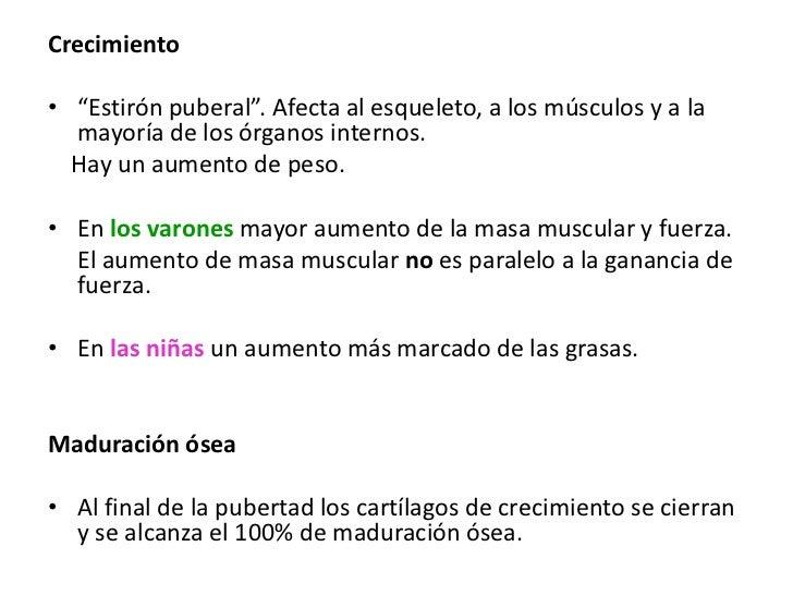 """Crecimiento• """"Estirón puberal"""". Afecta al esqueleto, a los músculos y a la  mayoría de los órganos internos.  Hay un aumen..."""