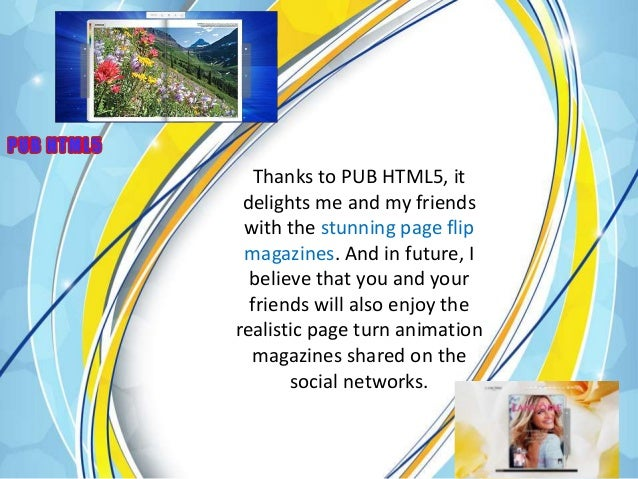 PUB HTML5 allows you to engage your readers with page turn