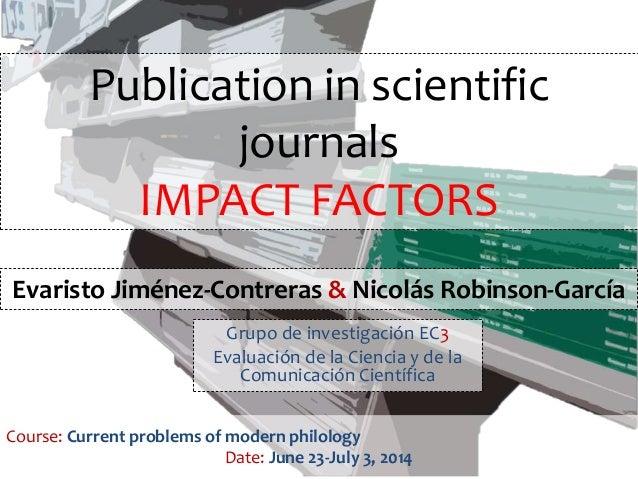 Publication in scientific journals IMPACT FACTORS Grupo de investigación EC3 Evaluación de la Ciencia y de la Comunicación...