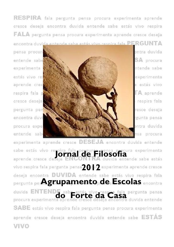 Jornal de Filosofia         2012Agrupamento de Escolas   do Forte da Casa