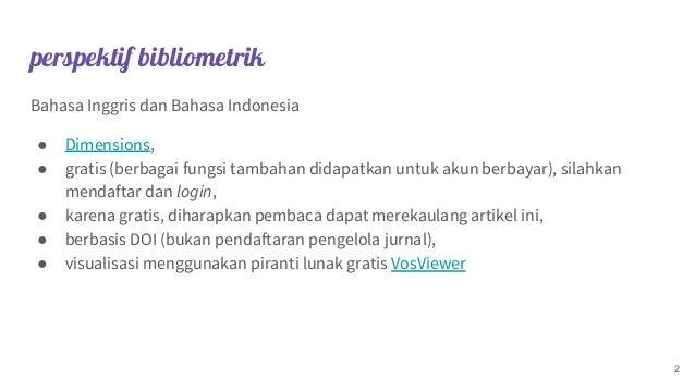 perspektif bibliometrik Bahasa Inggris dan Bahasa Indonesia ● Dimensions, ● gratis (berbagai fungsi tambahan didapatkan un...