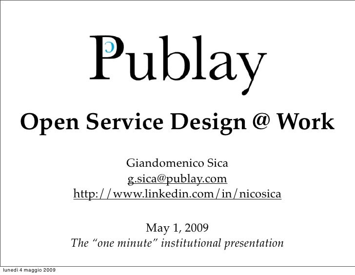 Open Service Design @ Work                                Giandomenico Sica                                g.sica@publay.c...