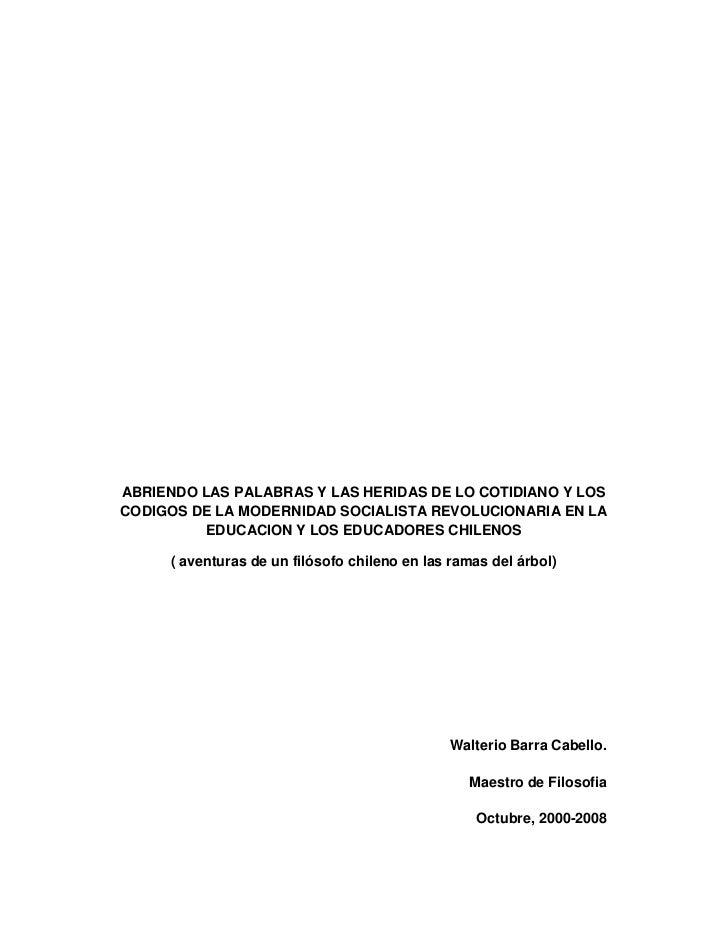 ABRIENDO LAS PALABRAS Y LAS HERIDAS DE LO COTIDIANO Y LOSCODIGOS DE LA MODERNIDAD SOCIALISTA REVOLUCIONARIA EN LA         ...