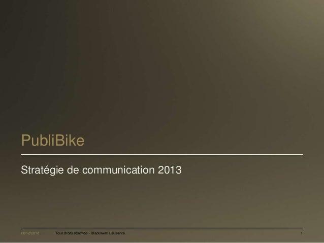 PubliBikeStratégie de communication 201306/12/2012   Tous droits réservés - Blackswan Lausanne   1