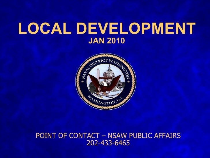 LOCAL DEVELOPMENT JAN 2010 POINT OF CONTACT – NSAW PUBLIC AFFAIRS 202-433-6465