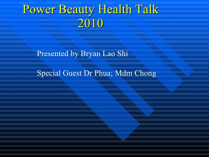 Power Beauty Health Talk 2010 Presented by Bryan Lao Shi Special Guest Dr Phua; Mdm Chong